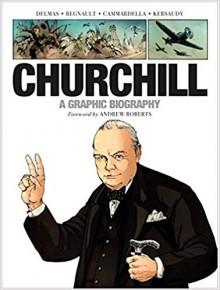 Churchill. A Graphic Biography - Vincent Delmas,Ivanka Hahnenberger,C. Regnault