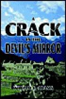 A Crack in the Devil's Mirror - William E. Adams