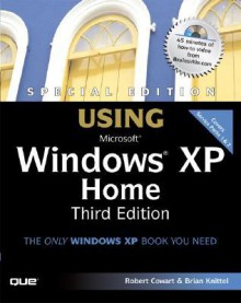 Special Edition Using Microsoft Windows XP Home - Robert Cowart, Brian Knittel