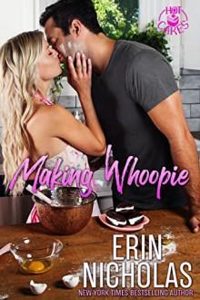 Making Whoopie (Hot Cakes #3) - Erin Nicholas