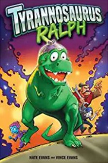 Tyrannosaurus Ralph - Nate Evans,Vince Evans