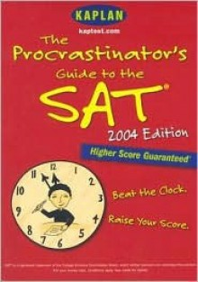 The Procrastinator's Guide to the SAT - Kaplan Inc.