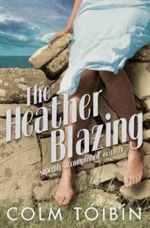 The Heather Blazing - Colm Tóibín