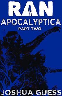 Apocalyptica - Part Two (Ran) - Joshua Guess