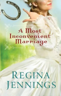 A Most Inconvenient Marriage (Ozark Mountain Romance Book #1) - Regina Jennings
