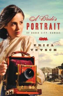 A Bride's Portrait of Dodge City, Kansas (Brides & Weddings) - Erica Vetsch