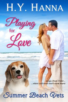 Playing for Love (Summer Beach Vets 1) ~ Escape Down Under - H.Y. Hanna