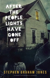 After the People Lights Have Gone Off - Stephen Graham Jones