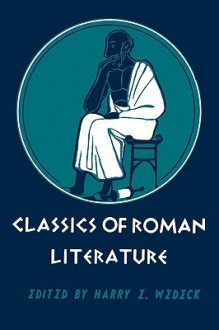 Classics of Roman Literature - Harry Wedeck