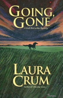 Going, Gone: A Gail McCarthy Mystery - Laura Crum