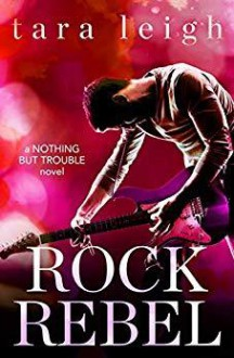 Rock Rebel - Tara Leigh Cobble