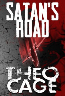 Satan's Road - Theo Cage