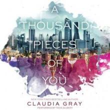 A Thousand Pieces of You - Claudia Gray, Tavia Gilbert