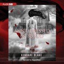 Anna Dressed in Blood - Kendare Blake, August Ross