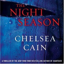 The Night Season - Chelsea Cain, Christina Delaine