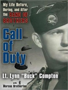 Call of Duty: My Life Before, During, and After the Band of Brothers - Lynn D. Compton, Dick Hill, John McCain, Marcus Brotherton
