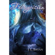 Fairyvision (Songs of Magic, #5) - J.L. Bryan