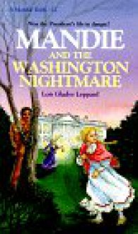 Mandie and the Washington Nightmare - Lois Gladys Leppard
