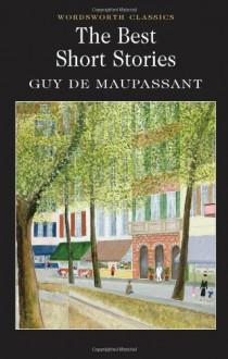 The Best Short Stories - Guy de Maupassant