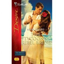 The Tycoon's Rebel Bride (Antekis Tycoons, #2) - Maya Banks