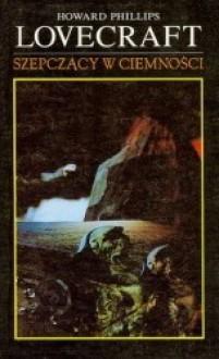 Szepczący w ciemności - Howard Phillips Lovecraft