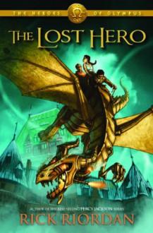 The Lost Hero (The Heroes of Olympus #1) - Rick Riordan