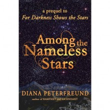 Among the Nameless Stars (For Darkness Shows the Stars, #0.5) - Diana Peterfreund