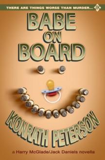 Babe on Board - A Harry McGlade/Jack Daniels Mystery Novella - J.A. Konrath, Ann Voss Peterson