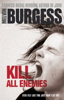 Kill All Enemies - Melvin Burgess
