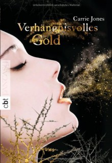 Verhängnisvolles Gold - Carrie Jones