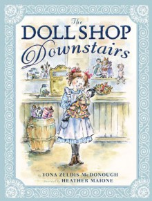 The Doll Shop Downstairs - Yona Zeldis McDonough, Heather Maione