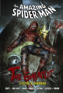 Spider-Man: The Gauntlet Volume 1 - Electro & Sandman - Dan Slott, Fred Van Lente, Dan Slott, Adam Kubert