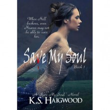 Save My Soul - K.S. Haigwood