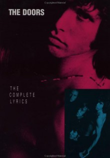 The Doors: The Complete Lyrics - Danny Sugarman, Paul Nelson, Harvey Perr, John Stickney, Doors, Bill Nitopi, Jim Morrison