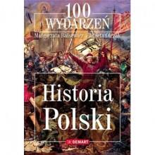 100 wydarzeń. Historia Polski - Małgorzata Balsewicz, Elzbieta Olczak
