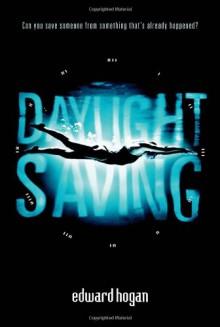 Daylight Saving - Edward Hogan