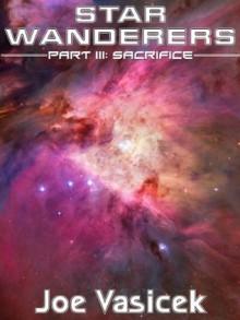 Star Wanderers: Sacrifice (Part III) - Joe Vasicek