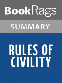 Rules of Civility by Amor Towles l Summary & Study Guide - BookRags