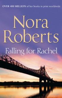 Falling for Rachel - Nora Roberts