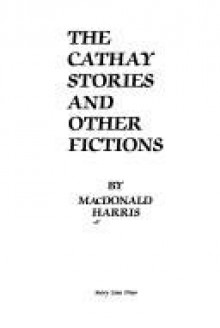 Cathay Stories & Other Fiction - MacDonald Harris