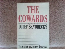 The Cowards (Neglected books of the twentieth century) - Josef Skvorecky