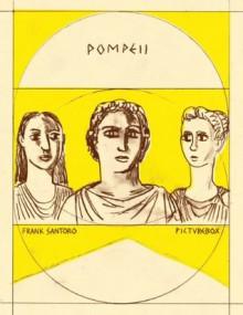 Frank Santoro: Pompeii - Frank Santoro