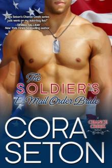 The Soldier's E-Mail Order Bride - Cora Seton