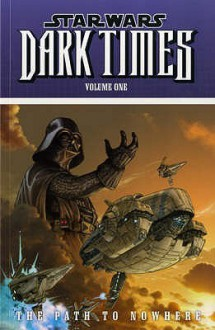 Star Wars: Dark Times vol. 1 - Path to Nowhere - Mick Harrison, Douglas Wheatley