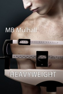 Heavyweight - M.B. Mulhall
