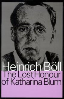 The Lost Honour Of Katharina Blum - Heinrich Böll
