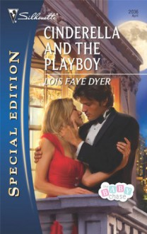 Cinderella and the Playboy - Lois Faye Dyer