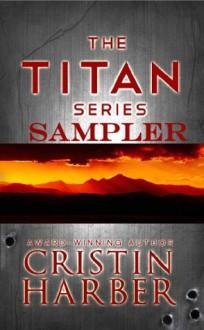 The Titan Series: A Military Romance Sampler - Cristin Harber
