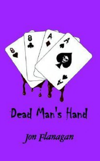 Dead Man's Hand - Jon Flanagan