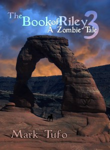 The Book of Riley 3 A Zombie Tale (The Book of Riley #3) - Mark Tufo